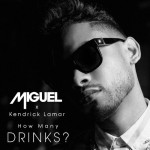 Miguel x Kendrick Lamar – How Many Drinks (Remix)
