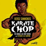 Verse Simmonds (@VerseSimmonds) Ft. Future & Lil Wayne – Karate Chop (Bruce Lee-Roy Remix)