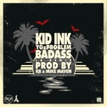 Kid Ink (@Kid_Ink) – Bad Ass Remix Ft. (@YG and @ItsaProblem)