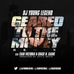 DJ Young Legend x Tiani Victoria x Chase N. Cashe – Geared To The Money (Remix) (Prod by Jahlil Beats)
