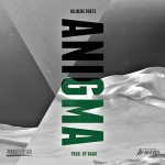 Gilbere Forte – Anigma (Prod. By Raak)
