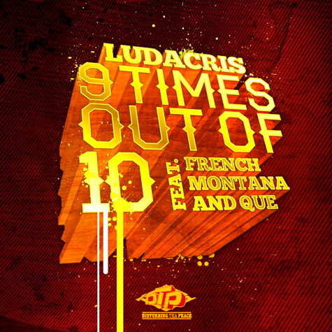 ludacris-9-times-out-of-10-ft-french-montana-que-cover-HHS1987-2013 Ludacris - 9 Times Out Of 10 Ft. French Montana & Que