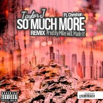 Taylor J x Chrishan – So Much More (Remix) (Prod. by Mike Will Made It)