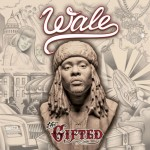 Wale – The Gifted (Album In-Stores Now)