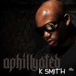 K Smith – Aphillyated (Mixtape) (Hosted By Don Cannon)