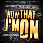 Sy Ari Da Kid x Future x K Camp x Riff Raff x Slim Dunkin – Now That I'm On (Prod. by Bobby Kritical)