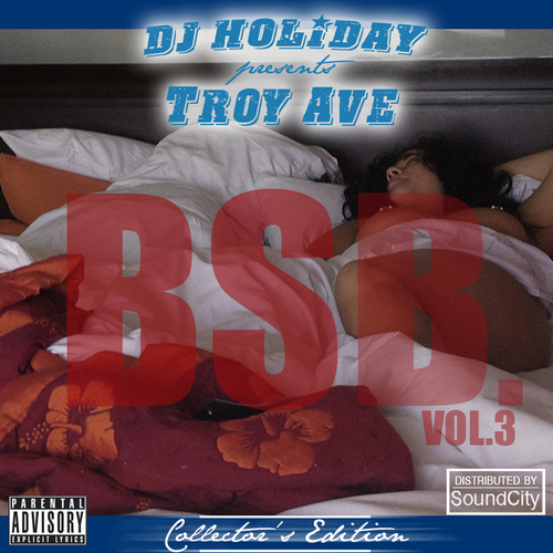 Troy_Ave_Bsp_Vol_3-front-large Troy Ave. - BSB Vol. 3 (Mixtape) (Hosted by DJ Holiday)