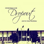 Conscious Kane – Dropout (Prod. by Coop Chardonnay)
