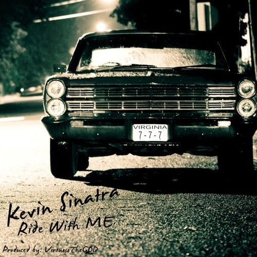 artworks-000052371968-8s42h3-t500x500 Kevin Sinatra - Ride With Me (Prod. By VirtuosoTheGod)