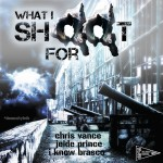 Chris Vance x I-Know Brasco x Jeide Prince – What I Shoot For (Prod. by Dre Flow)