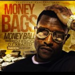 Money Bags – Money Ball (Mixtape) (Hosted by DJ X-Rated & DJ Esco)