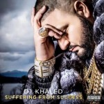 DJ Khaled – Suffering From Success (Album Cover)