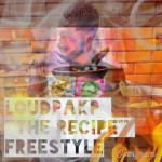 Loudpak P – The Recipe Freestyle