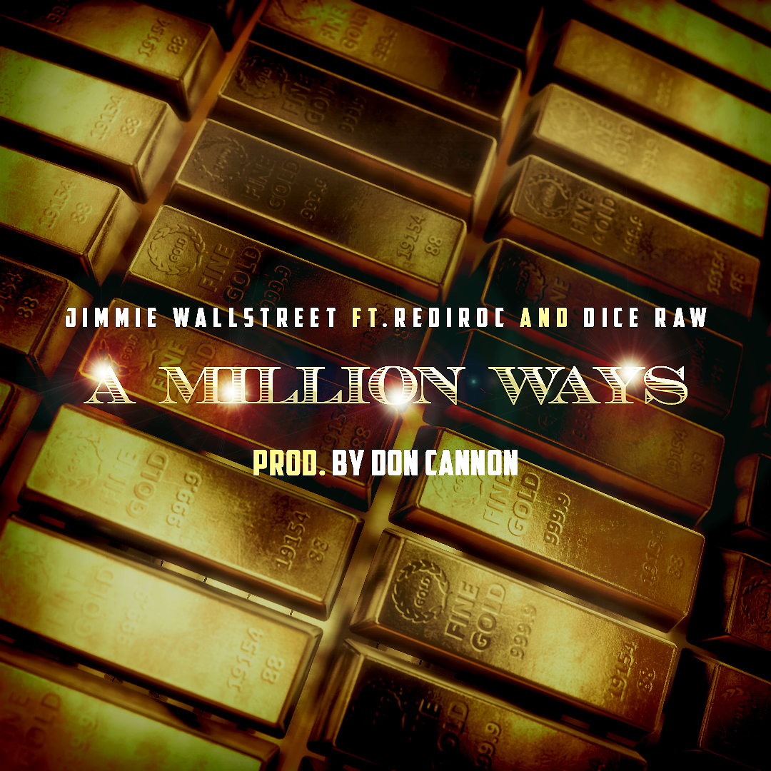 Jimme Wallstreet - A Million Ways Ft. Rediroc & Dice Raw (Prod by Don Cannon)