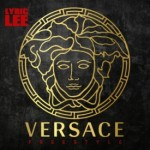Lyric Lee – Versace Freestyle