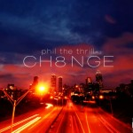 Phil The Thrill – CH8NGE