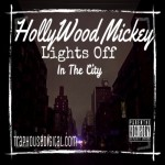 Hollywood Mickey – Lights Off In The City (Video)