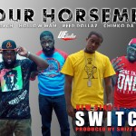 The Four Horsemen – Switch (Hollow Man, Kre Forch, Reed Dollaz, Chink da Great)