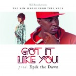 Trel Mack – Got It Like You