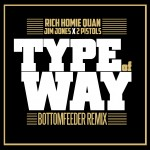 Jim Jones & 2 Pistols – Type of Way (Remix)