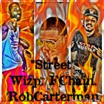 Wiz P – Streets Ft. FChain & Rob Carterman