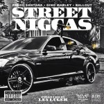 Fredo Santana – Street Niggas Ft Gino Marley & Ballout (Prod. by Lex Luger)