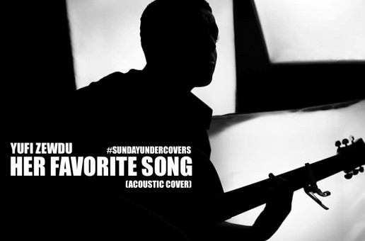 Yufi Zewdu – Her Favorite Song (Acoustic Cover)