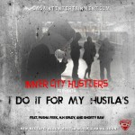 ICH Gang – I Do It For My Hustlas