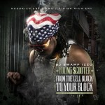 Young Scooter – From The Cell Block To Your Block (Mixtape)