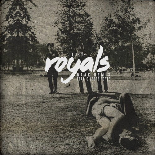 artworks-000054667509-uvzpef-t500x500 Lorde feat. Gilbere Forté - Royals (RAAK Remix)