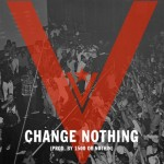 Nipsey Hussle – Change Nothing