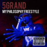 5 Grand – My Philosophy Freestyle