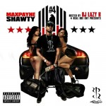 Maxpayne Shawty – #4 (Mixtape) (Hosted by DJ Lazy K)