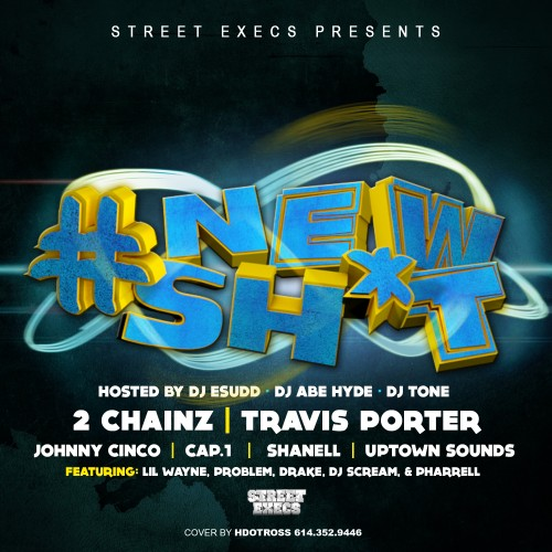 cover6 Street Execs Presents: New Sh*t (Mixtape) (Hosted by DJ ESudd, DJ Abe Hyde & DJ Tone)