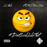 Lil Nuke x Rich Homie Quan – Don't Look Like That (Prod. by Dun Deal)