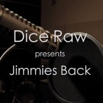 Dice Raw's Jimmy's Back Documentary (Video)