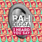 Rah Digga – I Heard You Say