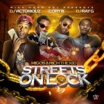 Migos & Rich The Kid – Streets On Lock (Mixtape)