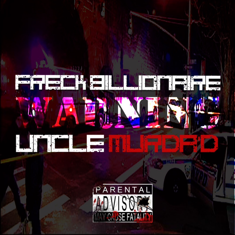 image10 Freck Billionaire - Warning (Uncle Murda Diss)