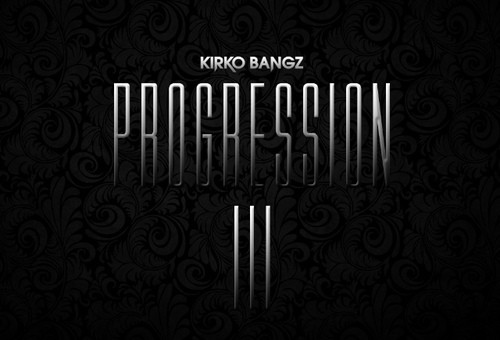 Kirko Bangz – Progression 3 (Mixtape)