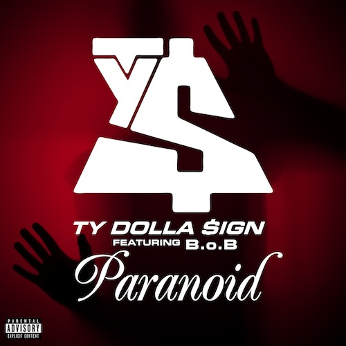 m7pDldF Ty Dolla $ign – Paranoid Ft. B.O.B. (Remix) (Prod. By DJ Mustard)