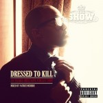The Show – Dressed To Kill (Mixtape)