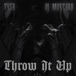 Tyga – Throw It Up (Prod. by DJ Mustard)