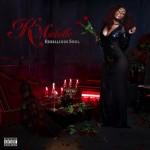 K.Michelle – Rebellious Soul (Album Stream)