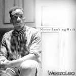 WeezaLeo – Never Looking Back