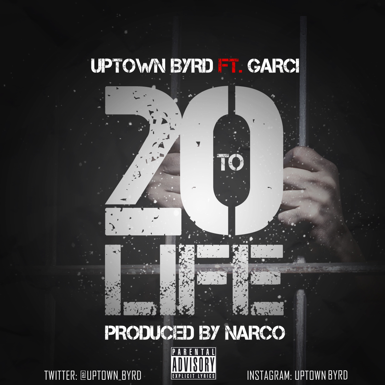 20-1-LIFE Uptown Byrd - 20 To Life Ft. Garci
