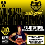 Young Jazz – Are They Ready? Ft. Nala Gold