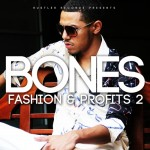 Bones – Fashion & Profits 2 (Mixtape)