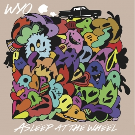WYO WYO (@wyomusic) - Asleep at the Wheel (EP)