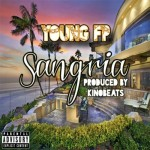 Young FP (@Young_FP) – Sangria (Prod. By @KinoBeats)